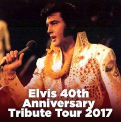 Elvis 40th Aniversary Tribute Tour 2017