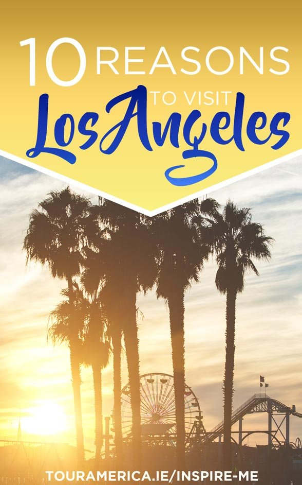 10-reasons-to-visit-los-angeles