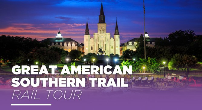 Great American - Southern Trail Rail Tour