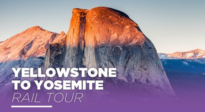 Yellowstone to Yosemite Rail Tour